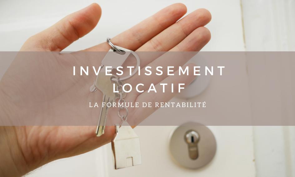 Investissement locatif : La formule de rentabilité