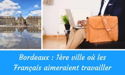 Bordeaux : Élue meilleure ville 2019 pour travailler
