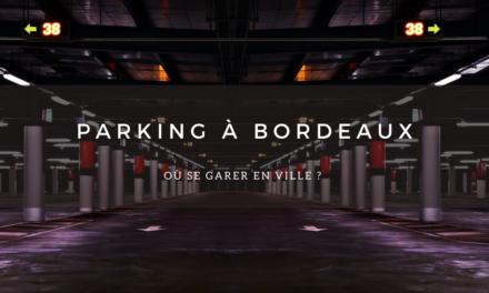 Parkings à Bordeaux : où garer sa voiture ?