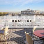 Rooftop : les plus belles vues de Bordeaux