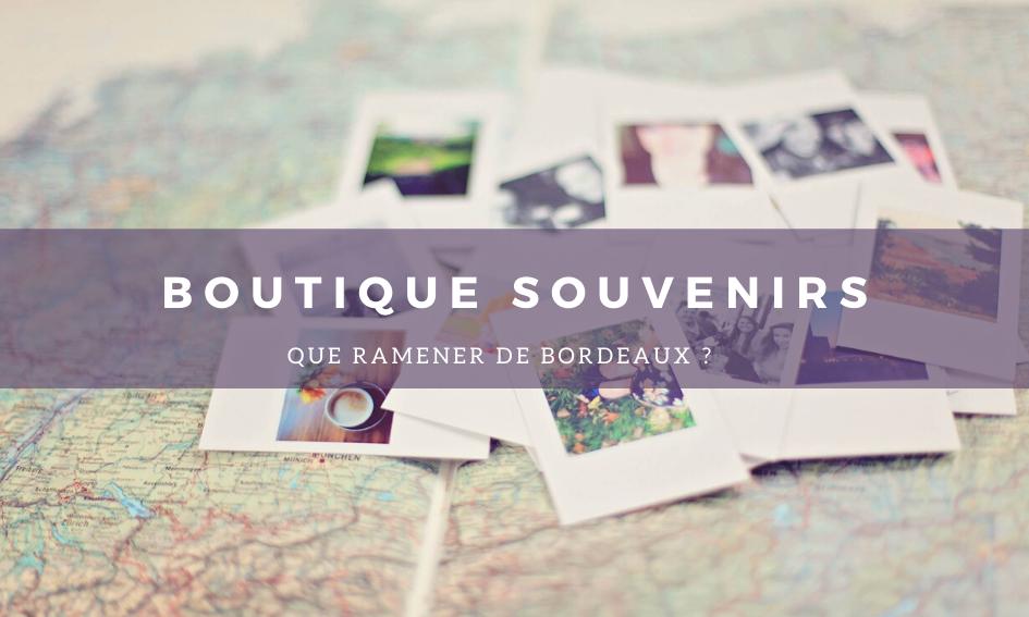 Boutique souvenirs : Que ramener de Bordeaux ?