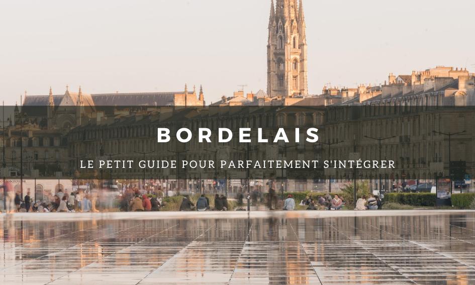 Bordelais : Le petit guide pour parfaitement s'intégrer