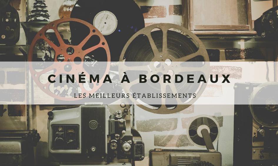 Cinéma à Bordeaux : Les meilleurs établissements