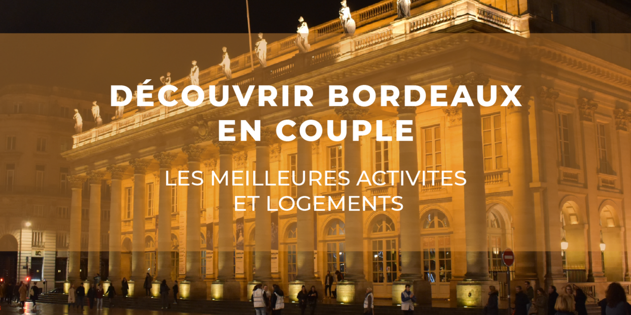 Découvrir Bordeaux en couple