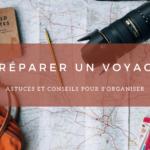 Préparer un voyage : astuces et conseils.