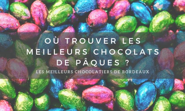 Pâques : Où trouver les meilleurs chocolat de Bordeaux ?