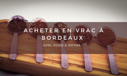 Où acheter en vrac à Bordeaux ?