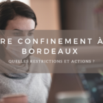 Re confinement à Bordeaux : les actions mises en place.