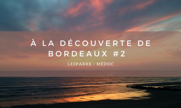 A la découverte de Bordeaux #2 – Lesparre-Médoc