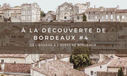 A la découverte de Bordeaux #4 – De Libourne à l'ouest de Bordeaux