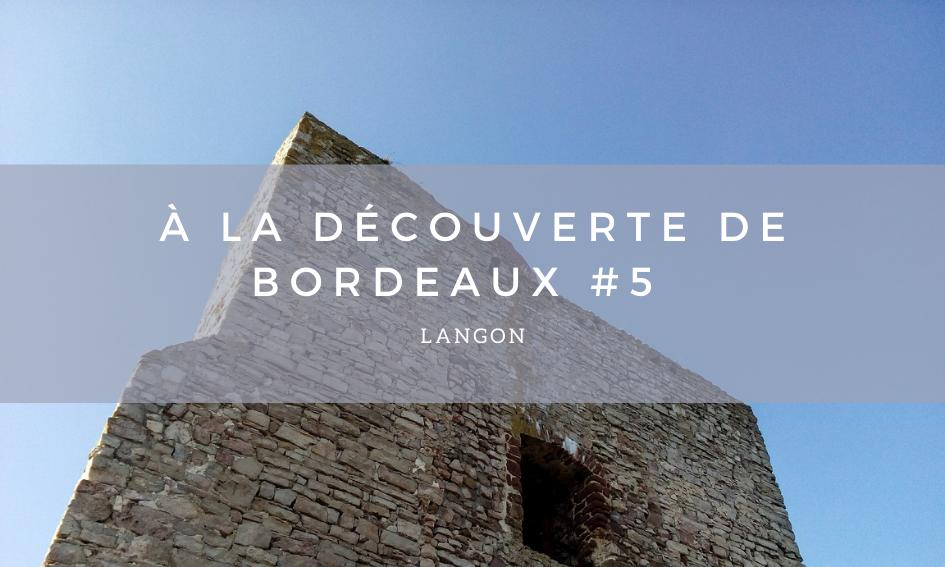 A la découverte de Bordeaux #5 – Langon